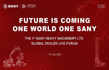 Sany Heavy Machinery LTD holds the 1st Global Dealer Live Forum